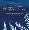 British Ferns - Pack of 5 postcards featuring cyanotype exposures of ferns growing in Cornwall, UK