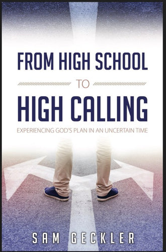 From High School to High Calling
