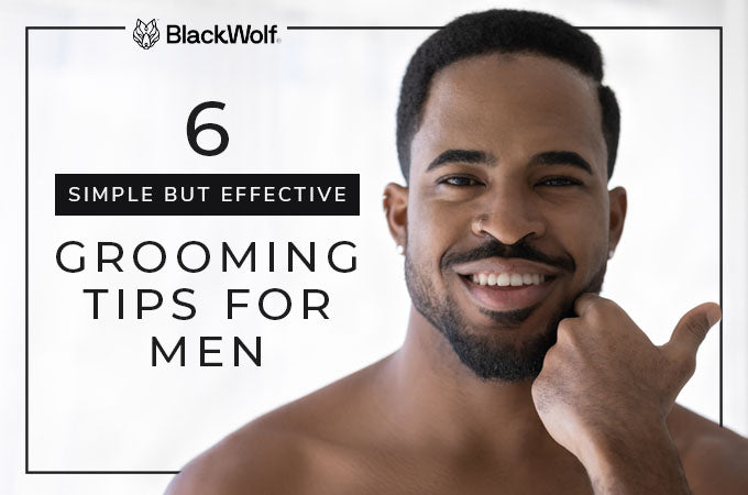 Six Simple But Effective Grooming Tips for Men
