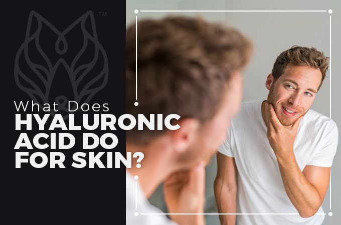 What Does Hyaluronic Acid Do for Skin?