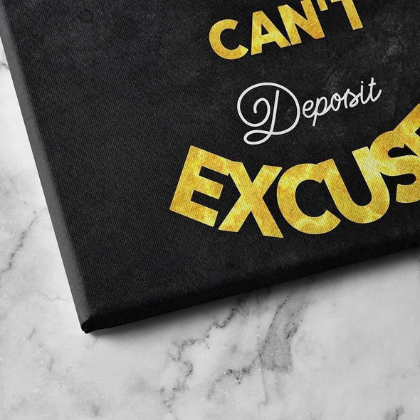 "Close look at ""You can't deposit excuses"" Motivational Canvas For Office and coworking with Quotes - Wall Art Canvas Motivational Quotes – by www.Motiv-art.com"