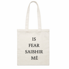 Load image into Gallery viewer, Is ⁣ Fear⁣ Saibhir⁣ Mé⁣ / I⁣ Am⁣ A⁣ Rich⁣ Man⁣: Organic Cotton Tote Bag