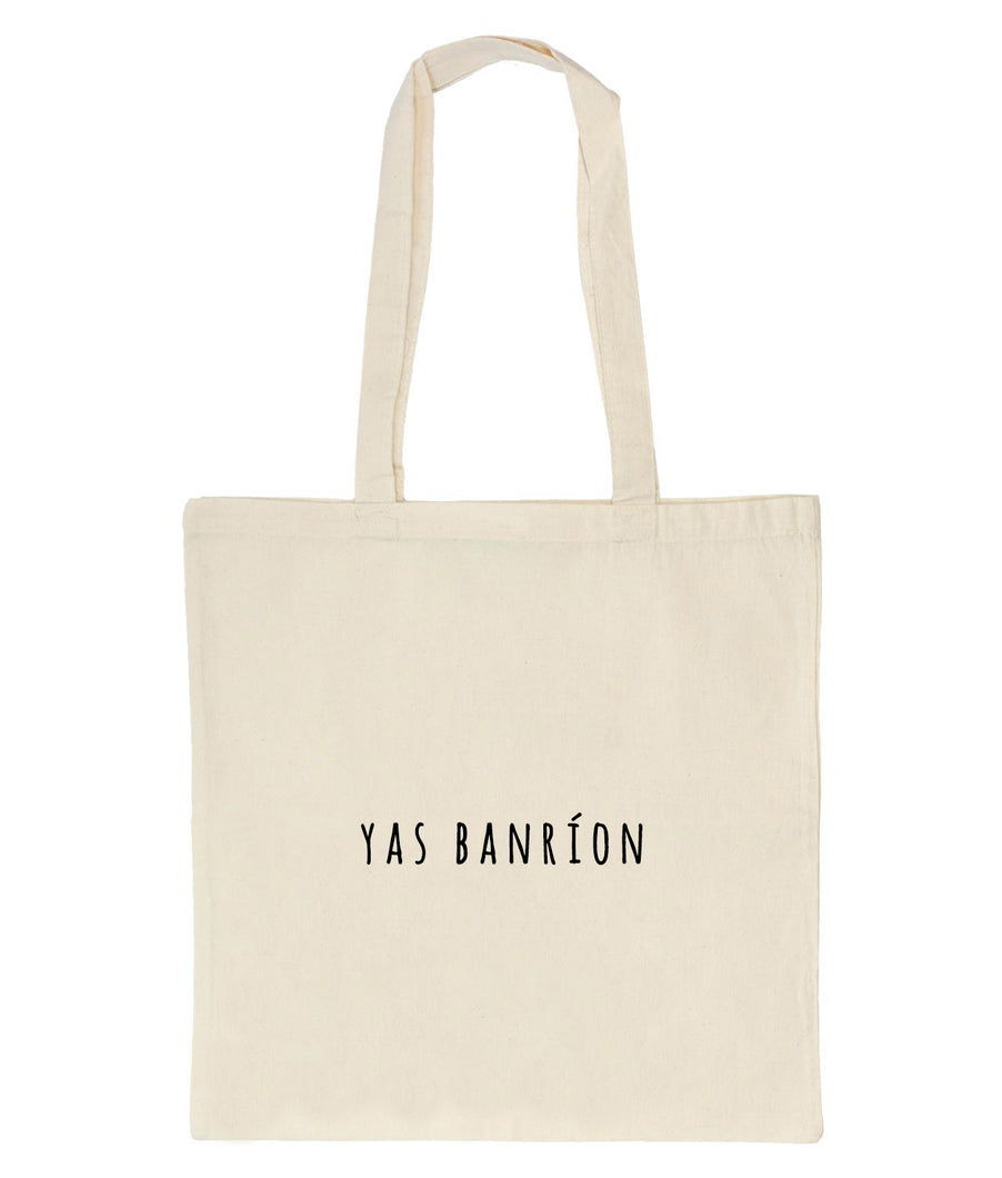 Yas Banríon: Tote Bag - Beanantees feminist clothing and gifs - Irish language