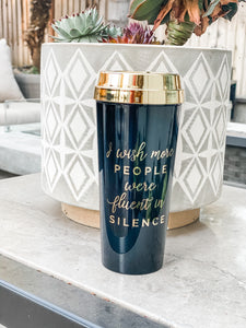 I Wish More People Were Fluent in Silence Travel Latte Cup - Cactus Lounge Boutique