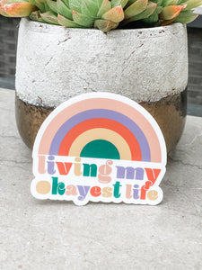 Living My Okayest Life Sticker - Cactus Lounge Boutique