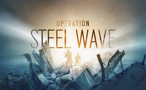 TOM CLANCY'S RAINBOW SIX SIEGE OPERATION STEEL WAVE NOW AVAILABLE