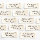 "Sewing Labels: ""Wear The Shit Outta Me"" - printed cotton labels 8 Pack"