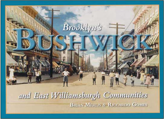 Brooklyns Bushwick and East Williamsburg Old Vintage Photos and Images