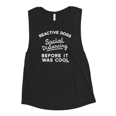 Social Distancing Reactive Dogs Women's Muscle Tank