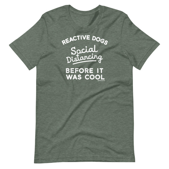 Social Distancing Reactive Dogs Unisex T-Shirt