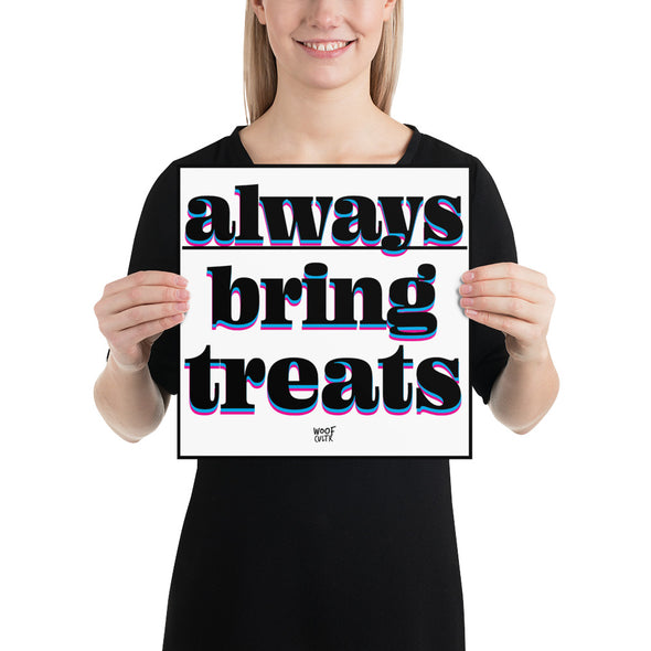Always Bring Treats Matte Print