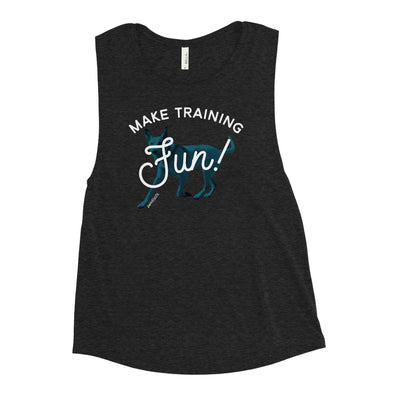 Make Training Fun Women's Muscle Tank