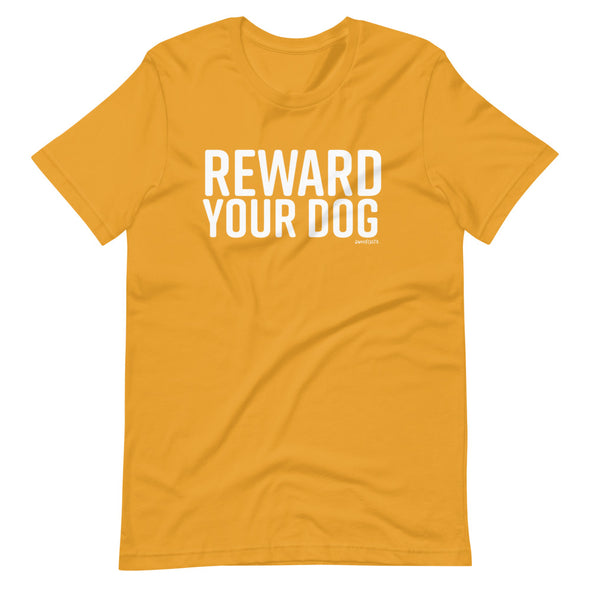 Reward Your Dog Unisex T-Shirt