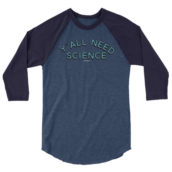 Y'all Need Science Unisex 3/4 Raglan