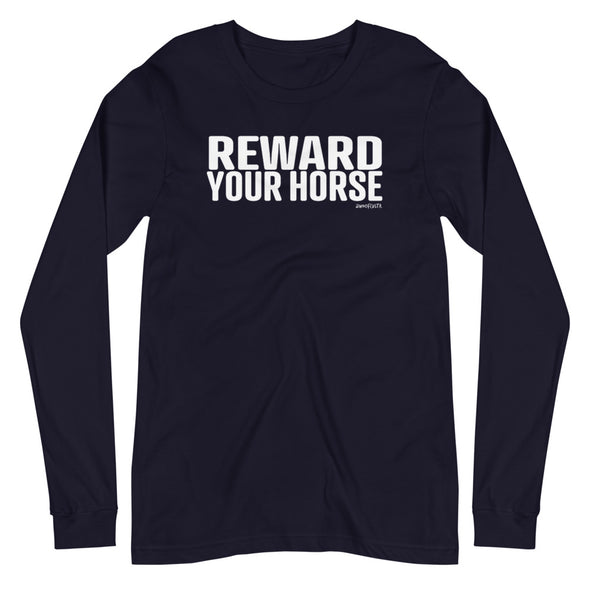 Reward Your Horse Unisex Long Sleeve