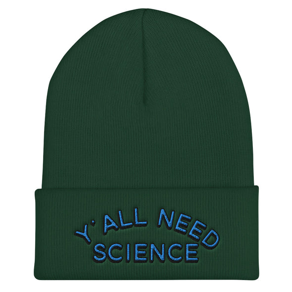 Y'all Need Science Beanie