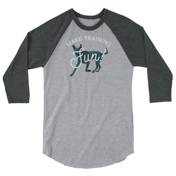 Make Training Fun Unisex 3/4 Raglan