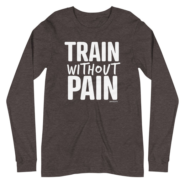 Train without Pain Unisex Long Sleeve