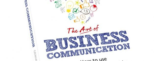 New Book – 'The Art of Business Communication' - by Graham Shaw