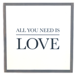 All You Need Is Love • Wood Sign