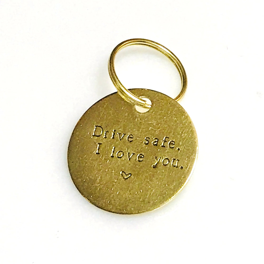 Drive Safe. I Love You. • Keychain