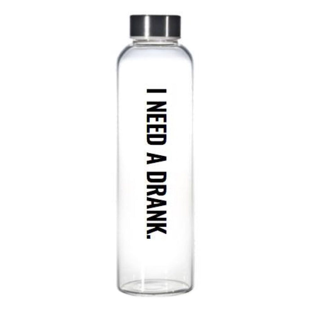 I Need A Drank • Water Bottle