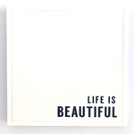 Life Is Beautiful • Wood Sign