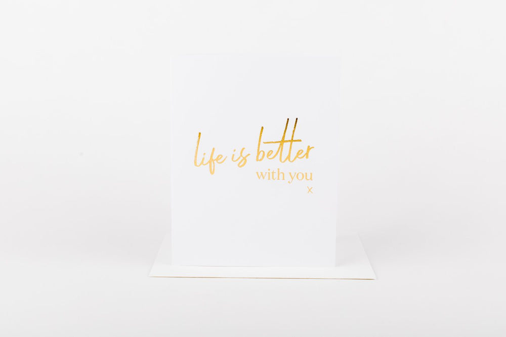 Life Is Better With You • Card