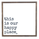 This Is Our Happy Place • Wood Sign