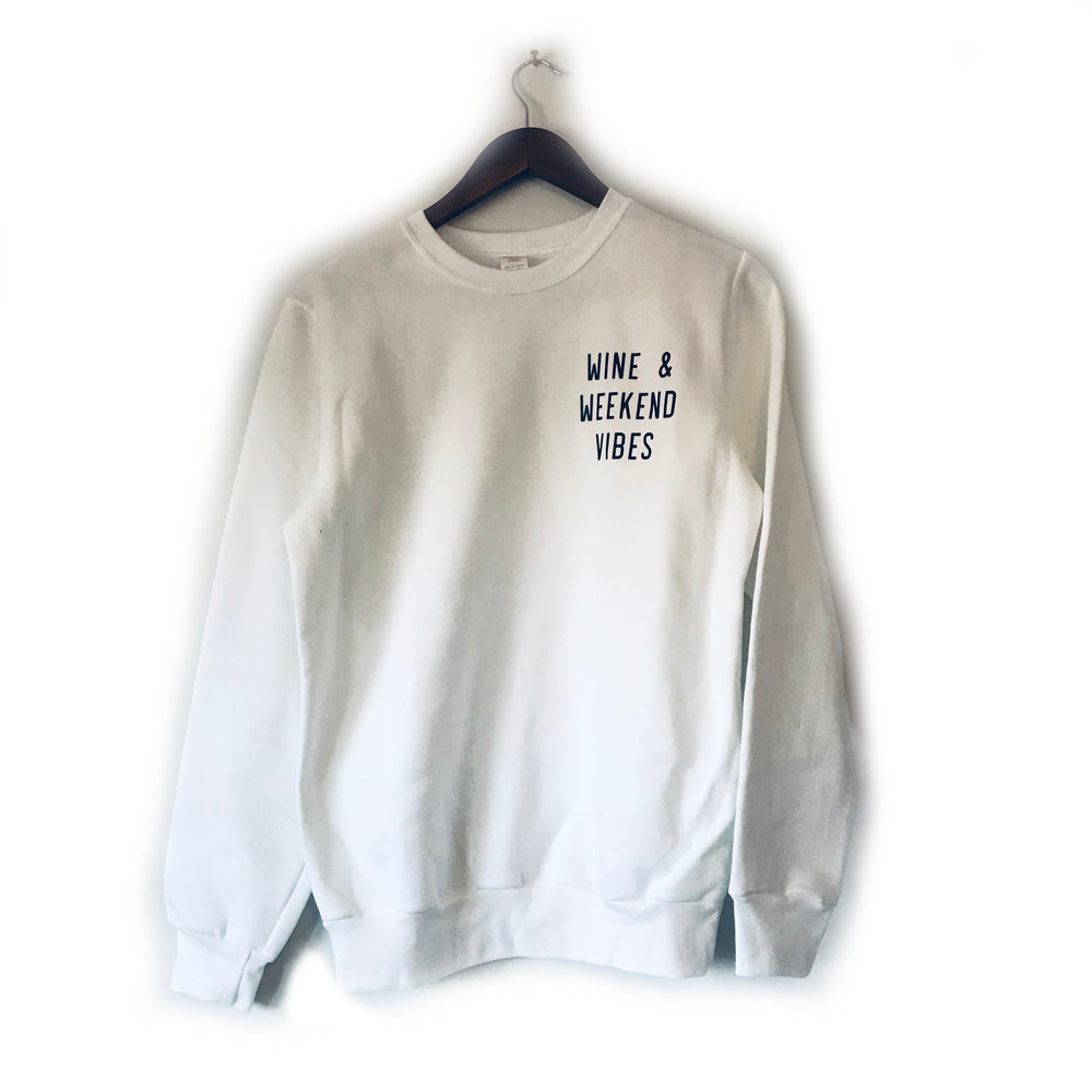 Wine & Weekend Vibes ~ White • Sweatshirt