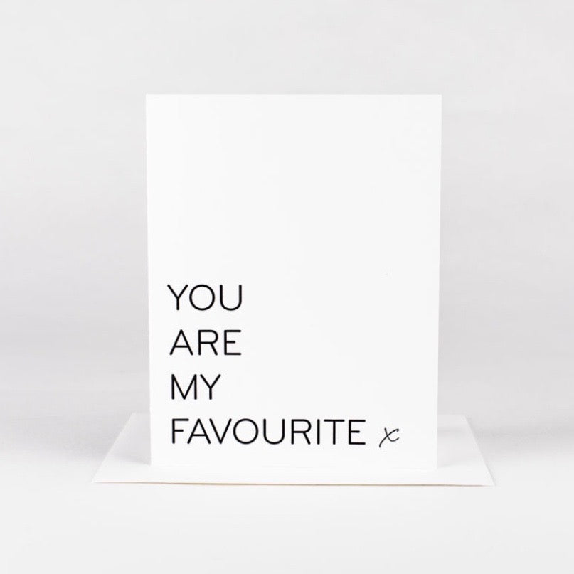 You Are My Favourite • Card
