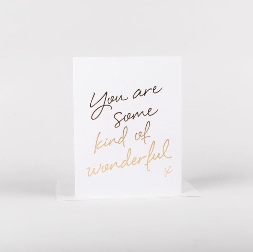 You Are Some Kind Of Wonderful • Card