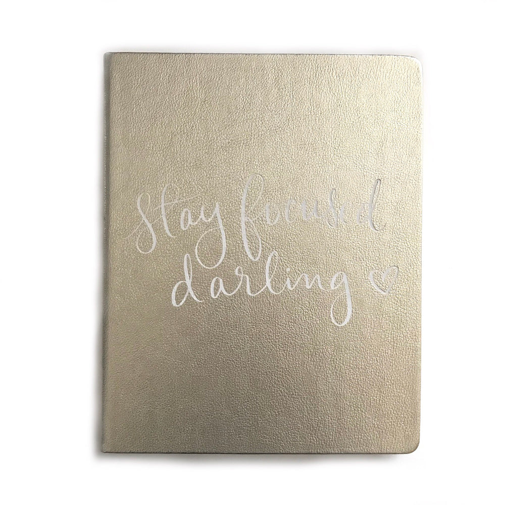 Stay Focused Darling • Journal