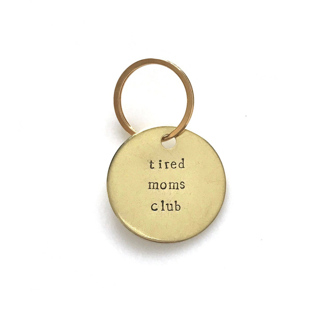 Tired Moms Club • Keychain