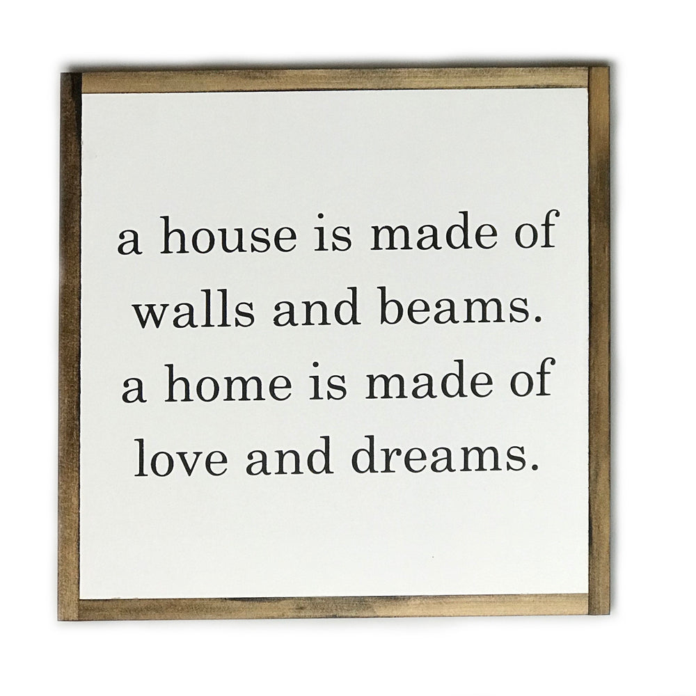 A House Is Made Of... • Wood Sign