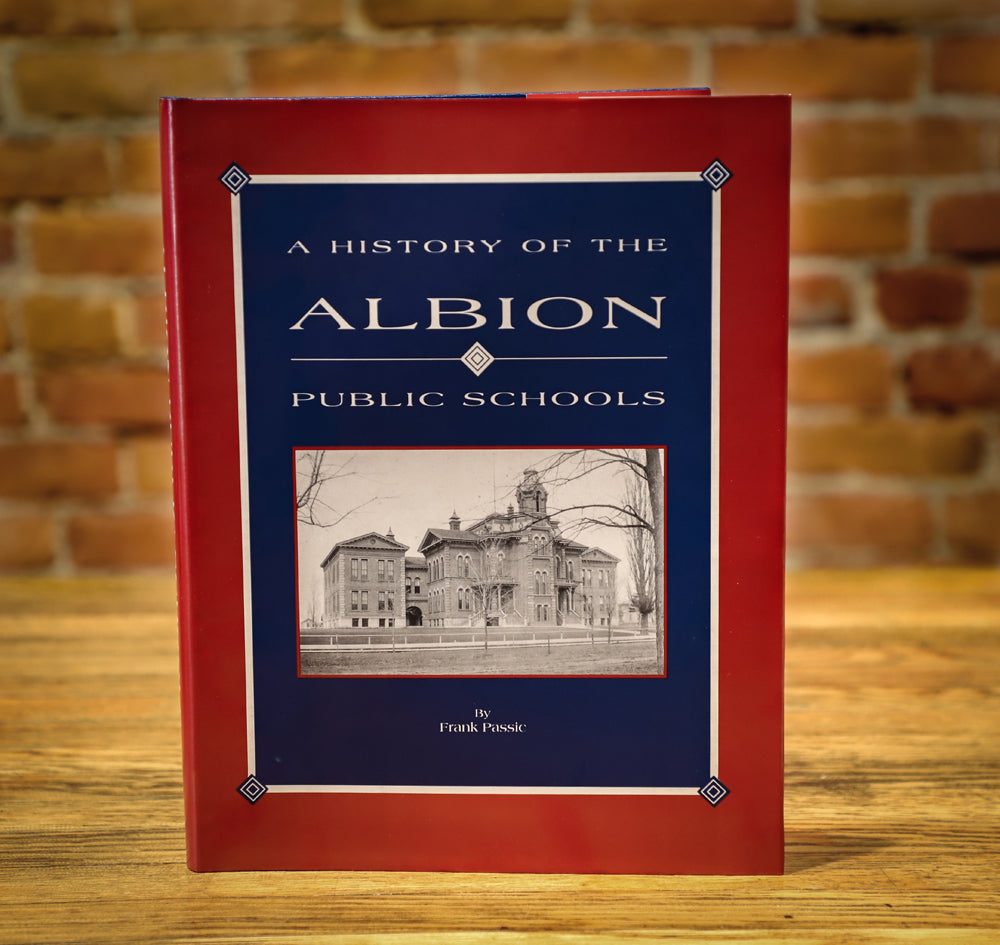 History of Albion Public Schools by Frank Passic