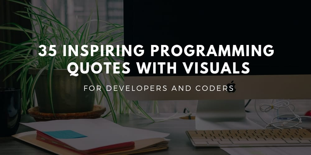 35 Inspiring Programming Quotes With Visuals For Developers ...