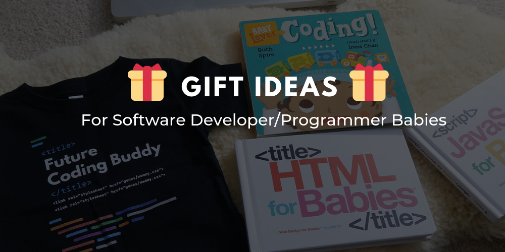 Gift Ideas For Developer Programmer Babies