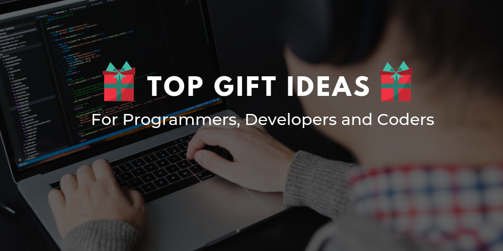 top gift ideas for programmers developers and coders made4dev