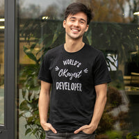 World's Okayest Developer T-Shirt for Developers - Programmer Tees From Made4Dev.com
