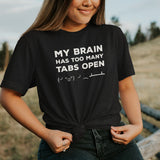 My Brain Has Too Many Tabs Open T-Shirt for Developers