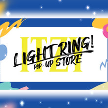 Load image into Gallery viewer, [JYP] ITZY OFFICIAL LIGHT RING POP-UP STORE