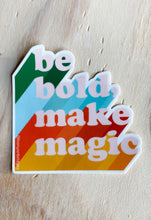 Load image into Gallery viewer, Be Bold Make Magic Sticker