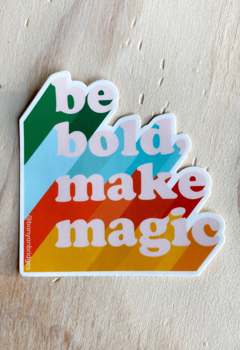 Be Bold Make Magic Sticker