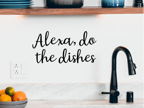 Wall decals for kitchen that say 'Alexa, do the dishes' on a kitchen wall.