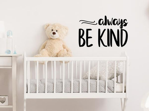 Wall decal for kids that says 'always be kind' on a kid's room wall.
