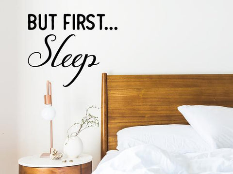 Wall decal for bedroom that says 'but first sleep' on a bedroom wall.