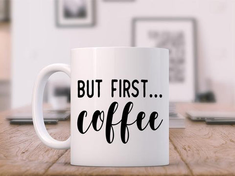 Custom Decals that say, 'But first coffee' on a coffee cup.