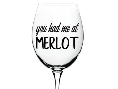 Custom Decals that say, 'you had me at merlot' on a wine glass.