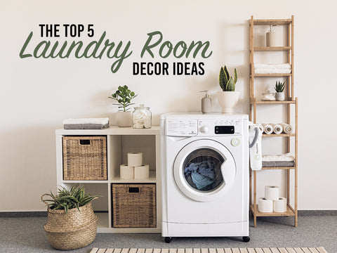 Laundry room wall decal that says 'The top 5 laundry room decor ideas' on a laundry room wall.